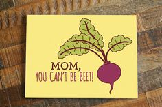 """Mother's Day Card - """"Mom, you can't be beet!"""" pun card, funny mother's day, cute card for mom, gardening card, vegetables, mom card, mom day"""
