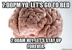 stupid brain lol