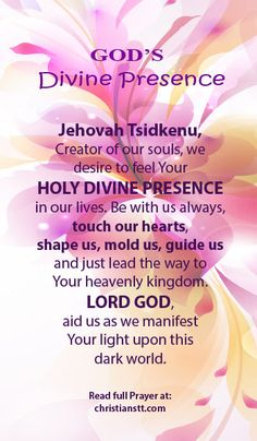 Prayer for God's Divine Presence. Joshua 1:9 Have I not commanded you? Be strong and of good courage; do not be afraid, nor be dismayed, for the Lord your God is with you wherever you go.