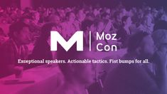 Moz - MozCon July a Digital Marketing Conference in Seattle