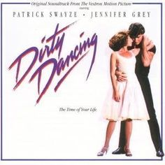 Dirty Dancing...yes another favorite from awhile back!