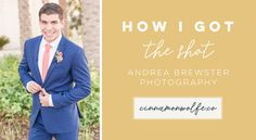 How I Got The Shot - Groom solo shot || Featuring: Andrea Brewster Photography