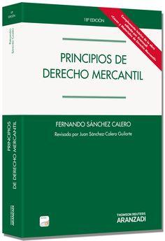 Principios de derecho mercantil / Fernando Sánchez Calero ; edición actualizada por Juan Sánchez-Calero Guilarte Cizur Menor (Navarra) : Thomson Reuters-Aranzadi, 2015
