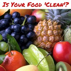 """Is Your Food """"Clean"""""""