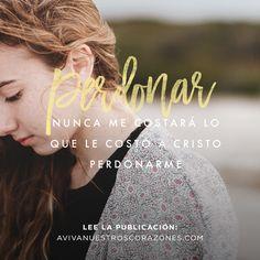 El perdón no es barato | Mujer Verdadera Blog | Aviva Nuestros Corazones