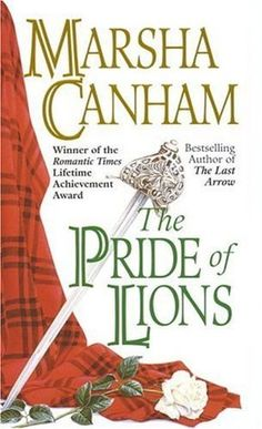 Pride of the Lions by Marsha Canham - Scottish historical romance. One of my all time favorite books. Historical Romance Books, Romance Novels, Good Books, My Books, Lion Book, Books Australia, Lion Pride, Outlander Book, Book Authors