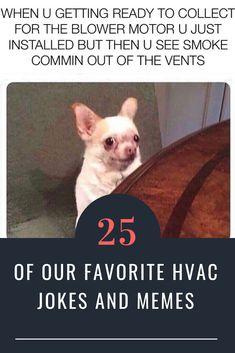 Hvac Jokes And Memes 25 Of The Best We Ve Found Hvac Humor Hvac Jokes