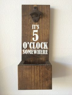 Wall Mounted Bottle Opener With Cap Catcher - It's 5 O'Clock Somewhere