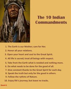 10 rules to live by given to you by your intuition:] Spirit Science and Metaphysics Spirit Science Earth. Native American Prayers, Native American Spirituality, Native American Wisdom, Native American History, Native American Indians, Native Indian, American Life, Native Art, American Symbols