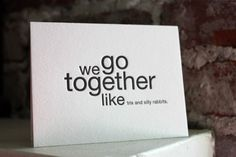 letterpress card. we go together like trix and silly rabbits via Etsy