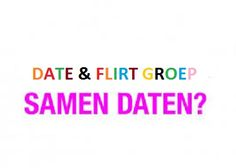 Date & Flirt Groep https://www.facebook.com/groups/822212094567113/