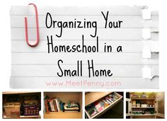 GREAT tips for organizing your homeschool in a small home