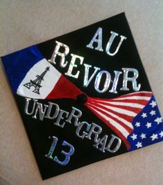 My graduation cap!! Political Science and French major. Pastel paint and stick on letters worked perfectly