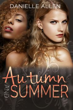 Autumn and Summer by Danielle Allen is now available. #releaseblitz #book