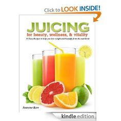 Juicing for Beauty, Wellness, and Vitality