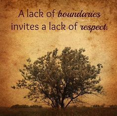So true, boundaries are needed. Protect yourself from the people who enjoy walking over you to get where they want to be.
