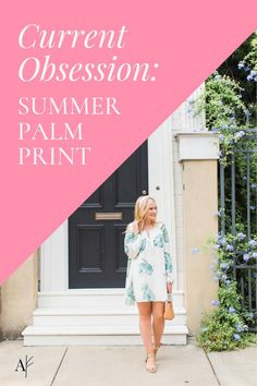 Current Obsession Posts are so much fun and this month I'm sharing my new love for palm print! I love this palm print dress for tropical summer outfits or summer beach vacation outfits. #palmprint #summeroutfits #currentobsession