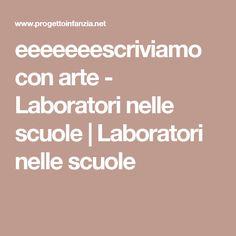 eeeeeeescriviamo con arte - Laboratori nelle scuole   Laboratori nelle scuole