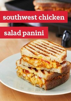 Southwest Chicken Salad Panini -- This cheesy recipe will make you walk away from plain, boring sandwiches forever. Bonus: It's ready to enjoy in just 20 minutes total.