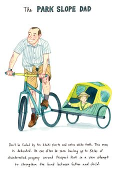 An Illustrated Taxonomy of City Bikes and Cyclist Archetypes. The Park Slope Dad