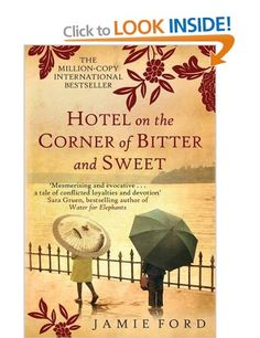 Hotel on the Corner of Bitter and Sweet: Amazon.co.uk: Jamie Ford: Books