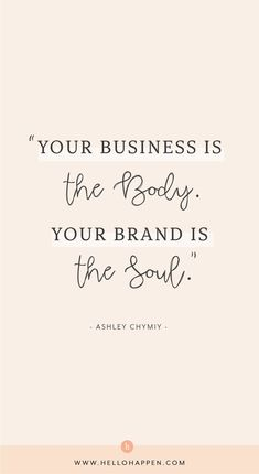 Your business is the BODY, but your brand is the SOUL. Build a business with a purposeful soul, and Small Business Quotes, Motivational Quotes For Women, Positive Quotes, Inspirational Quotes, Business Women Quotes, Mindset Quotes, Success Quotes, Life Quotes, Success Mindset