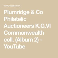 Plumridge & Co Philatelic Auctioneers K. Stamp Auctions, Commonwealth, Hobbies And Crafts, Gold Coast, Countries, Islands, Album, Make It Yourself, Youtube
