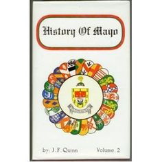 A History of Mayo by J.F Quinn is a five volume work packed with a wealth of historical information on County Mayo, ireland.
