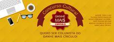 Artesanato com amor...by Lu Guimarães: CONCURSO CULTURAL: Quero ser Colunista do Ganhe Ma...