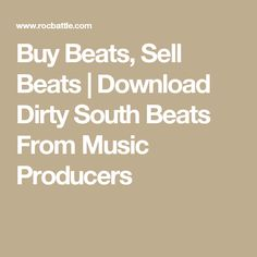 Buy Beats, Sell Beats | Download Dirty South Beats From Music Producers