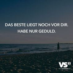 The best is still in front of you. Just be patient - Pinshar. True Quotes, Words Quotes, Motivational Quotes, Sayings, German Quotes, Visual Statements, Word Fonts, True Words, Positive Living