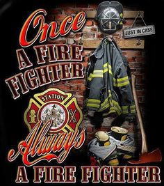 Always a firefighter