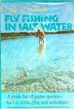 Fly Fishing in Salt Water by Crown, http://www.amazon.com/dp/0517506130/ref=cm_sw_r_pi_dp_uUhDqb0ZP66WY
