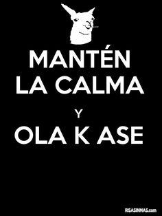 Mantén la calma y Ola K Ase.