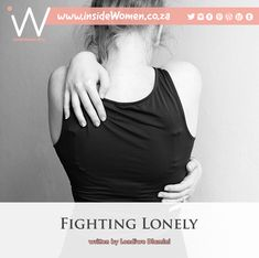 #insideWomenBlog #FightingLonely #VisitingBlogger #LondiweDlamini #Spiritual #Descriptive #Selfcare #Loneliness #Lonely #Anticipate #FindingWays #TakeCare #Conscious #NeverAlone #Alone #Pandemic #Acknowledge #Shame #Negative #Compassion #Connections #Expectations #Heal #Home #Solange #Believe #Extrovert #UP_PHELELE #ProudlySouthAfrican 🇿🇦 READ ♦︎ COMMENT ♦︎ SHARE Opinion Piece, Choose Me, News Blog, Self Help, Self Love, Conversation, About Me Blog, Inspiration, Women