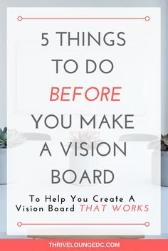 how to create a vision board that works | creating an effective vision board | life goals | reflecting on life | the secret | abundance mindset | deciding to change your life | overcoming obstacles in life
