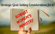 Women's Ministry – Strategic Goal-Setting Considerations for a Robust Women's Ministry Church Ministry, Ministry Ideas, Womens Ministry Events, Christian Women's Ministry, Conference Themes, Ministry Leadership, Organizational Leadership, Encouragement For Today, Strategic Goals
