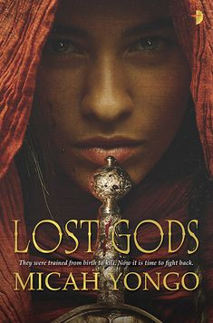 Lost Gods by Micah Yongo (July 18), cover art by Larry Rostant