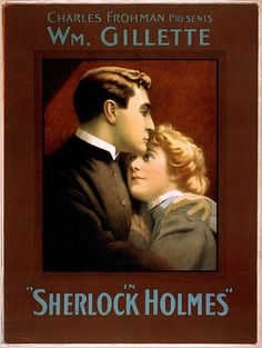 """William Gillette in """"Sherlock Holmes."""" In Bert Coules's dramatization of the Canon for BBC Radio, Sherlock Holmes (Clive Merrison) mouths the last lines of Gillette's play in LION-- with hilarious results!"""