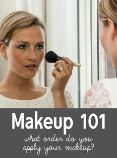 Makeup 101: Application Order. Great on knowing what to put on depending on how much coverage you want!