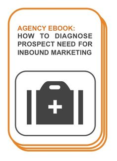 Diagnosing Prospect Need for Inbound Marketing | Partner Resources