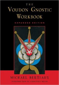 Amazon.com: The Voudon Gnostic Workbook: Expanded Edition (9781578633395): Michael Bertiaux: Books