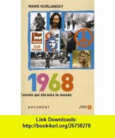 1968 (French Edition) (9782258066298) Mark Kurlansky , ISBN-10: 2258066298  , ISBN-13: 978-2258066298 ,  , tutorials , pdf , ebook , torrent , downloads , rapidshare , filesonic , hotfile , megaupload , fileserve