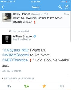 WILLIAM SHATNER RETWEETED ME!!! OH. MY. GOSH. I AM STILL FREAKING OUT. --- That is so cool. I don't have twitter, but so cool.