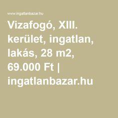 Vizafogó, XIII. kerület, ingatlan, lakás, 28 m2, 69.000 Ft   ingatlanbazar.hu