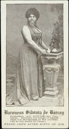 Bearded Lady - Baroness Sidonia de Barcsy 1900 http://missioncreep.com/mundie/gallery/gallery2.htm