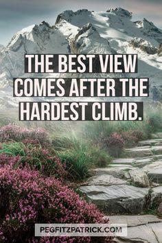 The best view comes after the hardest climb | quotes | words | inspiration words | inspiration quotes | sayings | gezegden