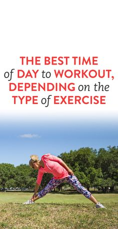 The Best Time Of Day To Workout, Depending On The Type Of Exercise