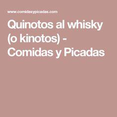 Quinotos al whisky (o kinotos) - Comidas y Picadas