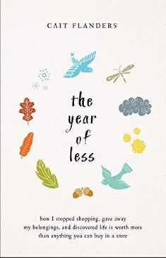 Free eBook The Year of Less: How I Stopped Shopping, Gave Away My Belongings and Discovered Life Is Worth More Than Anything You Can Buy in a Store Author Cait Flanders Parents Divorce, Bravo Hits, Beste Songs, Books To Read, My Books, Movies And Series, What To Read, Great Books, Memoirs